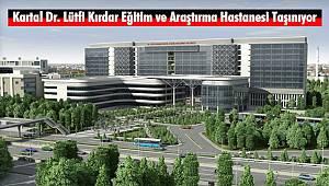 Kartal Dr. Lütfi Kırdar Eğitim ve Araştırma Hastanesi Taşınıyor