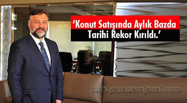 'Konut Satışında Aylık Bazda Tarihi Rekor Kırıldı.'