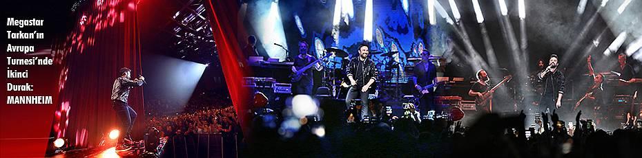 Megastar Tarkan'ın Avrupa Turnesi'nde İkinci Durak: MANNHEIM