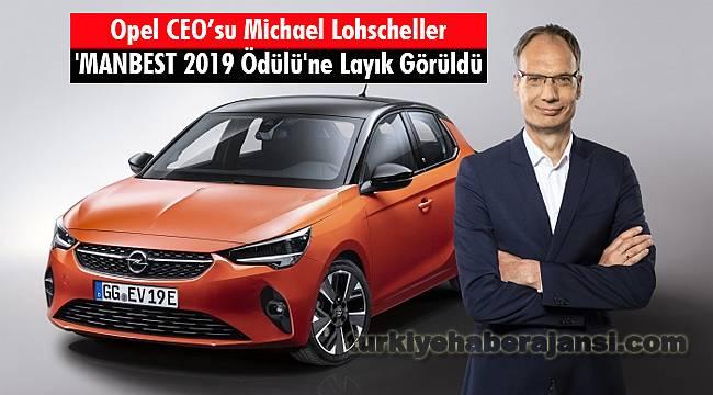 Opel CEO'su Michael Lohscheller 'MANBEST 2019 Ödülü'ne Layık Görüldü