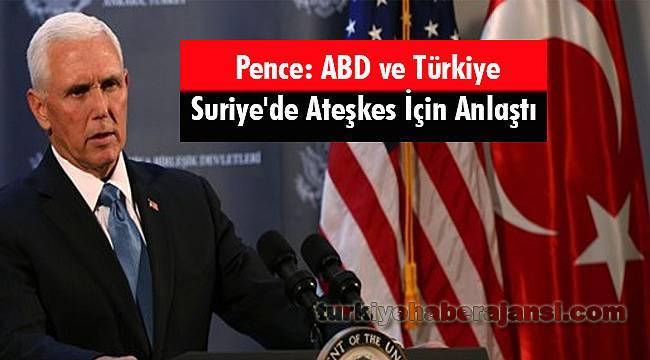 Pence: ABD ve Türkiye Suriye'de Ateşkes İçin Anlaştı