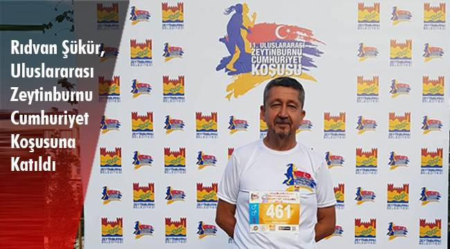 Rıdvan Şükür, Uluslararası Zeytinburnu Cumhuriyet Koşusuna Katıldı