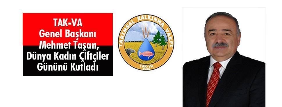 TAK-VA Genel Başkan Mehmet Taşan, Dünya Kadın Çiftçiler Gününü Kutladı