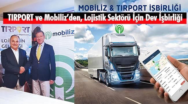 TIRPORT ve Mobiliz'den, Lojistik Sektörü İçin Dev İşbirliği