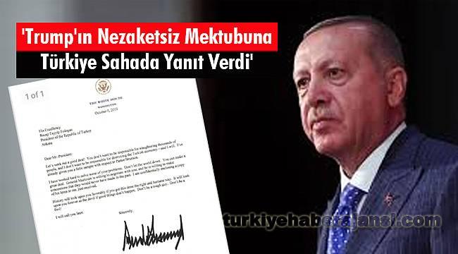 'Trump'ın Nezaketsiz Mektubuna Türkiye, Sahada Yanıt Verdi'