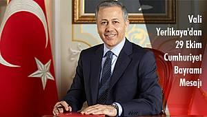 Vali Yerlikaya'dan 29 Ekim Cumhuriyet Bayramı Mesajı