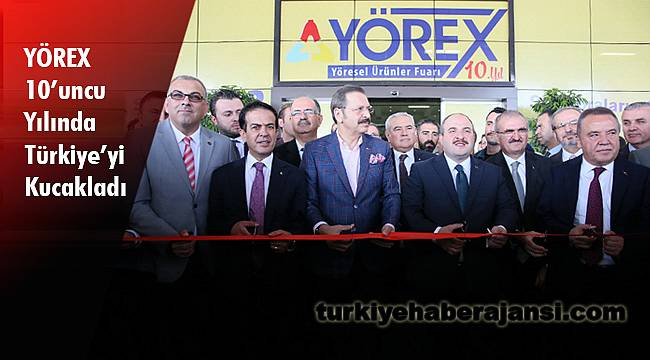 YÖREX 10'uncu Yılında Türkiye'yi Kucakladı