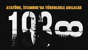 Atatürk, İstanbul'da Yoğun Törenlerle Anılacak