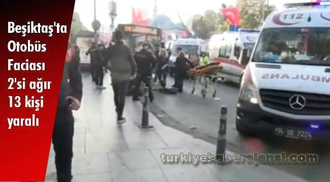 Beşiktaş'ta Otobüs Faciası 2'si ağır 13 kişi yaralı
