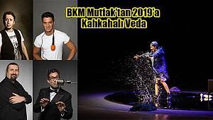 BKM Mutfak'tan 2019'a Kahkahalı Veda
