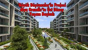 'Büyük Düşünenler'in Projesi Alya Grandis'te Üst Düzey Yaşam Başladı