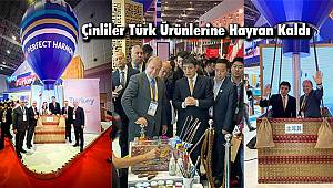 Çinliler Türk Ürünlerine Hayran Kaldı
