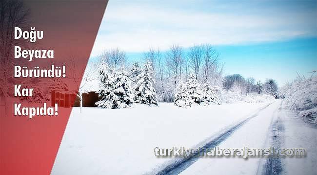Doğu Beyaza Büründü! Kar Kapıda!
