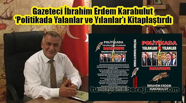 Gazeteci Karabulut 'Politikada Yalanlar ve Yılanlar'ı Kitaplaştırdı