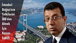 İstanbul Boğazı'nın Yetkilerini İBB'den Almak İçin Kanun Teklifi