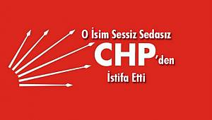 O İsim Sessiz Sedasız CHP'den İstifa Etti