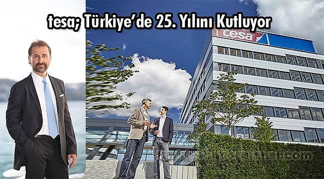 tesa; Türkiye'de 25. Yılını Kutluyor