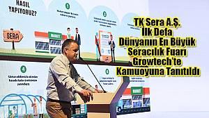TK Sera A.Ş. Growtech'te Tanıtıldı
