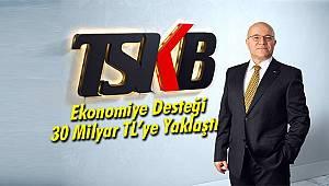 TSKB'nin Ekonomiye Desteği 30 Milyar TL'ye Yaklaştı