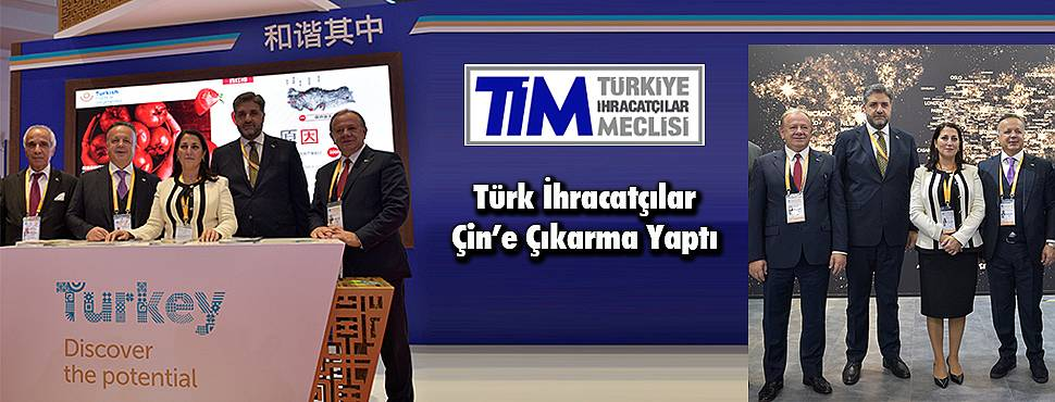 Türk İhracatçılar Çin'e Çıkarma Yaptı