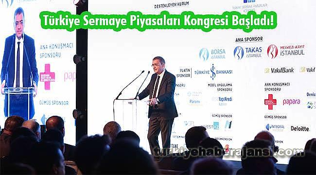 Türkiye Sermaye Piyasaları Kongresi Başladı!