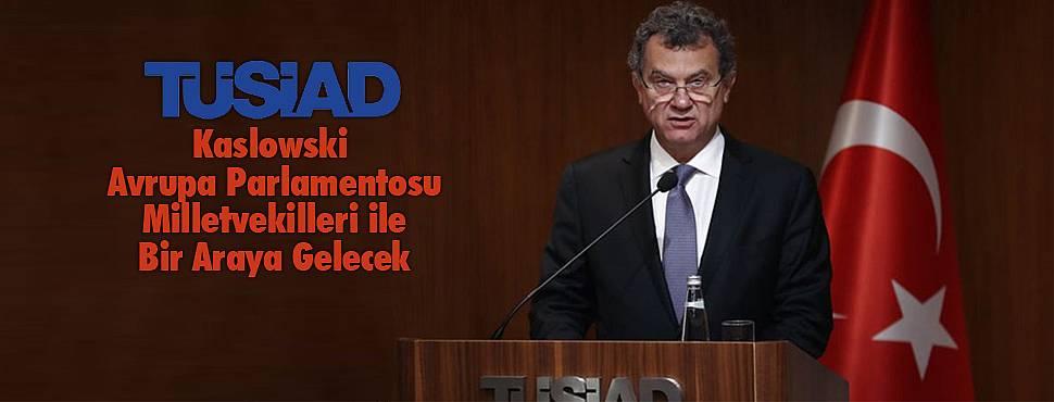 TÜSİAD Avrupa Parlamentosu Milletvekilleri ile Bir Araya Gelecek