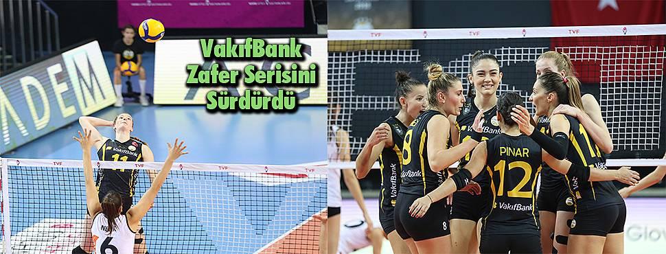 VakıfBank Zafer Serisini Sürdürdü