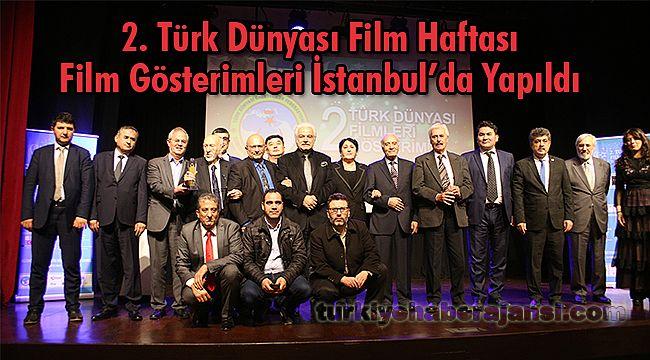 2. Türk Dünyası Film Haftası Film Gösterimleri İstanbul'da Yapıldı