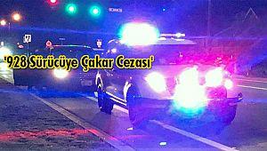 '928 Sürücüye Çakar Cezası'