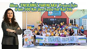 Aksa, 'ENERJİMİZ YARINLARA' Projesi İçin 6 bin 500 Km'den Fazla Yol Kat Etti