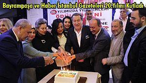 Bayrampaşa ve Haber İstanbul Gazeteleri 20.Yılını Kutladı