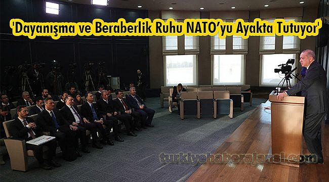 'Dayanışma ve Beraberlik Ruhu NATO'yu Ayakta Tutuyor'