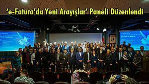 'e-Fatura'da Yeni Arayışlar' Paneli Düzenlendi