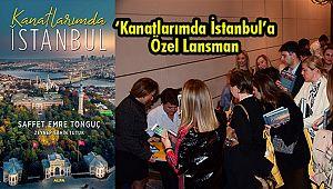 'Kanatlarımda İstanbul'a Özel Lansman