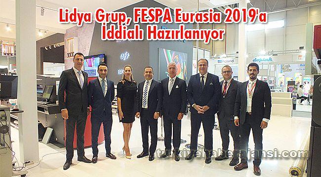 Lidya Grup, FESPA Eurasia 2019'a İddialı Hazırlanıyor