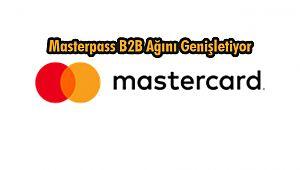 Masterpass B2B Ağını Genişletiyor