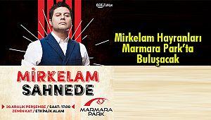 Mirkelam Hayranları Marmara Park'ta Buluşacak