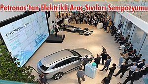 Petronas'tan Elektrikli Araç Sıvıları Sempozyumu