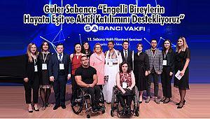 """Sabancı: """"Engelli Bireylerin Hayata Eşit ve Aktif Katılımını Destekliyoruz"""""""