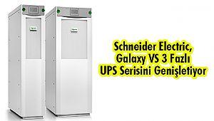 Schneider Electric, Galaxy VS 3 Fazlı UPS Serisini Genişletiyor