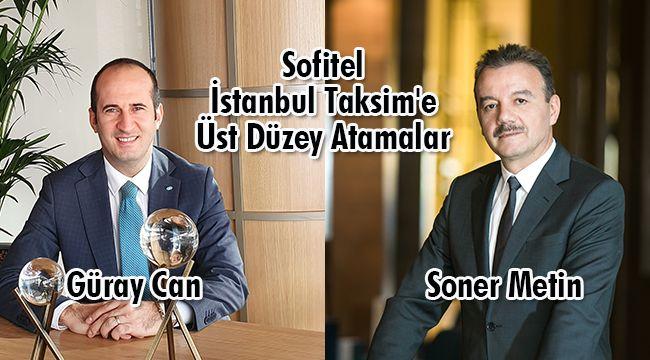 Sofitel İstanbul Taksim'e Üst Düzey Atamalar