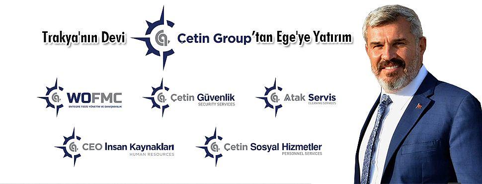 Trakya'nın Devi Çetin Group'tan Ege'ye Yatırım