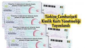 Türkiye Cumhuriyeti Kimlik Kartı Yönetmeliği'ni Yayımlandı