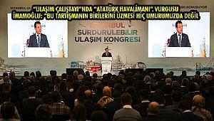 'Ulaşım Çalıştayı'nda 'Atatürk Havalimanı' Vurgusu