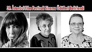 39. İstanbul Film Festivali Sinema Ödülleri Belirlendi
