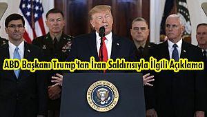 ABD Başkanı Trump'tan İran Saldırısıyla İlgili Açıklama