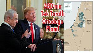 ABD'nin Tek Taraflı Ortadoğu Planı!