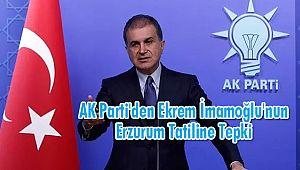 AK Parti'den Ekrem İmamoğlu'nun Erzurum Tatiline Tepki