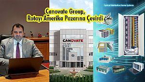 Canovate Group, Rotayı Amerika Pazarına Çevirdi