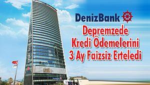 Denizbank Depremzede Kredi Ödemelerini 3 Ay Faizsiz Erteledi